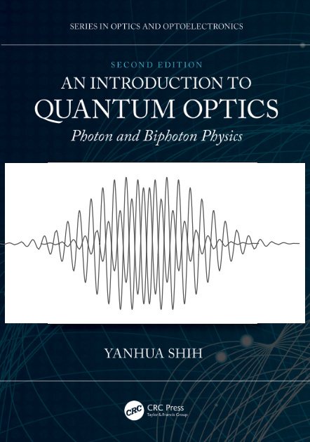 An Introduction to Quantum Optics, Photon and Biphoton Physics, 2nd Edition